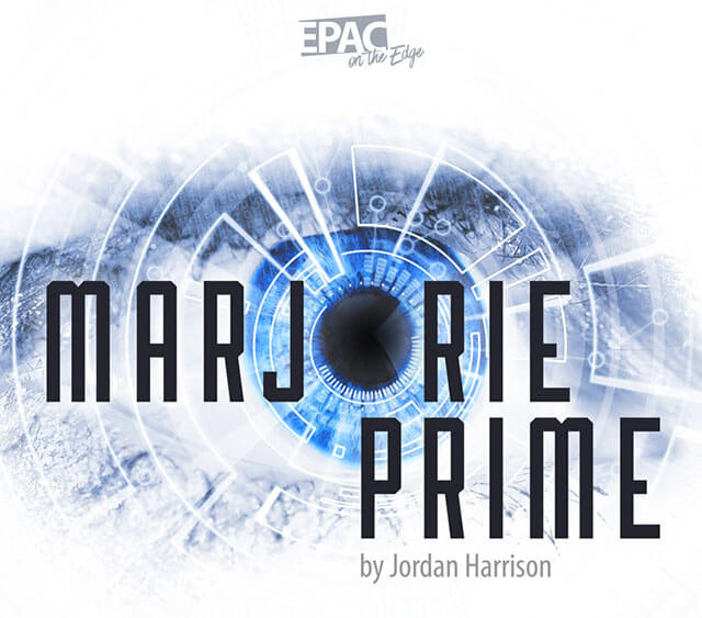 EPAC on the Edge Presents: Marjorie Prime